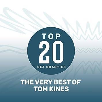 Top 20 Sea Shanties - The Very Best of Tom Kines