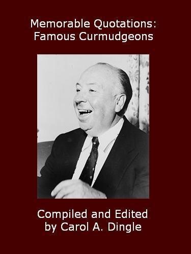 Memorable Quotations: Famous Curmudgeons (English Edition)