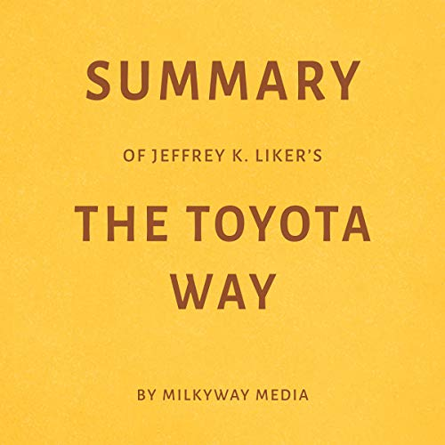 Summary of Jeffrey K. Liker's The Toyota Way Titelbild