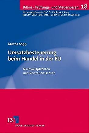 Umsatzbesteuerung beim Handel in der EU: Nachweispflichten und Vertrauensschutz (Bilanz-, Pr�fungs- und Steuerwesen, Band 18) : B�cher