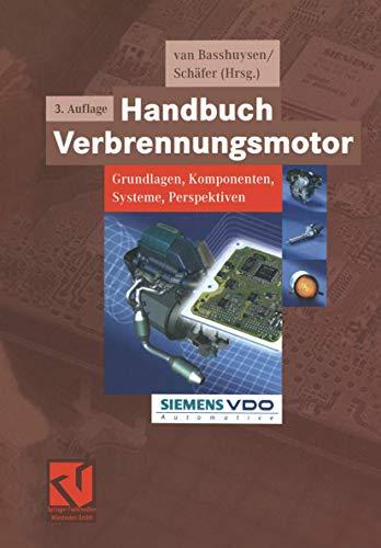 Handbuch Verbrennungsmotor: Grundlagen, Komponenten, Systeme, Perspektiven (ATZ/MTZ-Fachbuch)