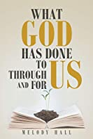 What God Has Done to Us, through Us, and for Us