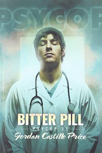 Bitter Pill: PsyCop 11 (11)