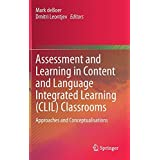 Assessment and Learning in Content and Language Integrated Learning (CLIL) Classrooms: Approaches and Conceptualisations (English Edition)
