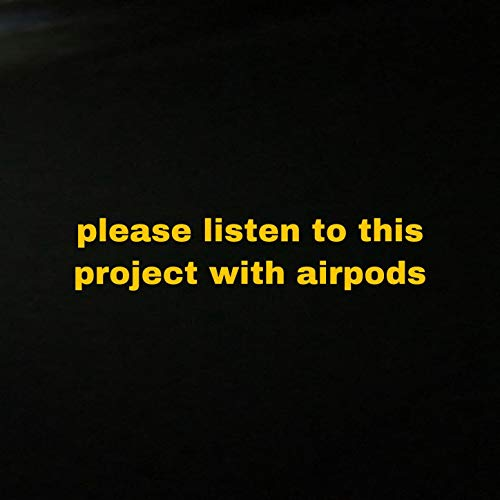 Please Listen to This Project with Airpods [Explicit]