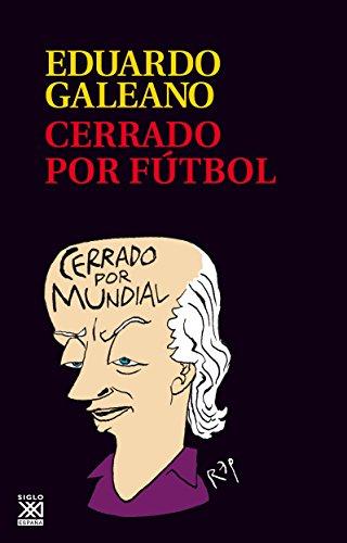 Cerrado por fútbol: 23 (Biblioteca Eduardo Galeano)