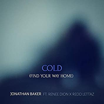 Cold (Find Your Way Home) [feat. Renee Dion & Redd Lettaz]