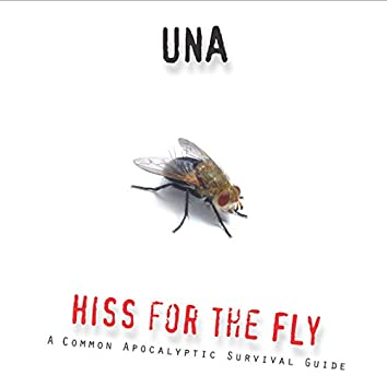 Hiss For The Fly