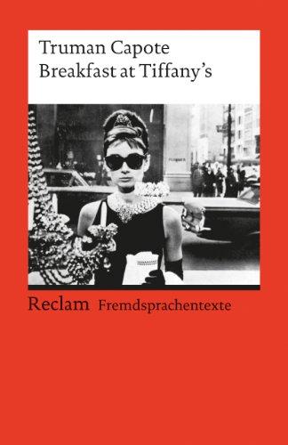 Breakfast at Tiffany's: Englischer Text mit deutschen Worterklärungen. C1 (GER) (Reclams Universal-Bibliothek)