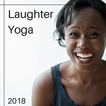 Laughter Yoga 2018 - ROFL for Better Health, Increase Blood Flow by Laughing