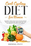 Carb Cycling for Women: Beginner's Guide to Reactivate Your Metabolism and Get Lean With the Carb Cycling Diet. Also Recommended For Women With Diabetes