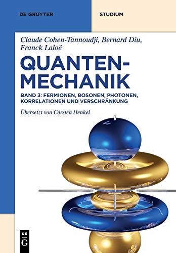 Fermionen, Bosonen, Photonen, Korrelationen und Verschränkung (De Gruyter Studium)