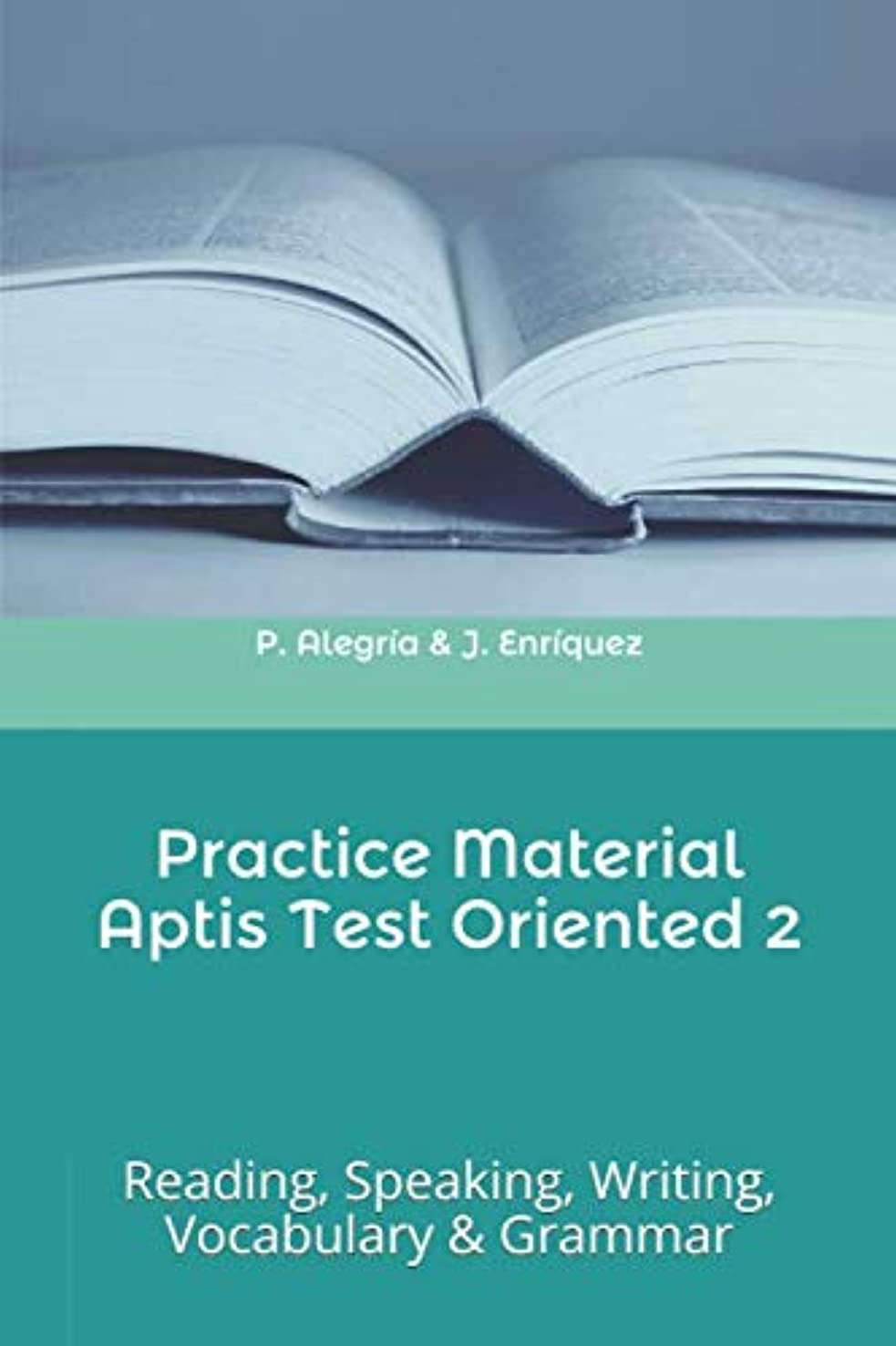 削除するヒステリック番号Practice Material Aptis Test Oriented 2: Reading, Speaking, Writing, Vocabulary & Grammar (APTIS oriented practice material)