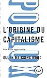 L'origine du capitalisme - Une étude approfondie