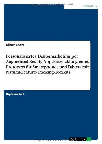 Personalisiertes Dialogmarketing per Augmented-Reality-App. Entwicklung eines Prototyps für Smartphones und Tablets mit Natural-Feature-Tracking-Toolkits