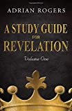A Study Guide for Revelation (Book 1): An Expository Analysis of Chapters 1-13 (Revelation Study Guide Series)
