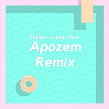 Come Alive (Apozem Remix)