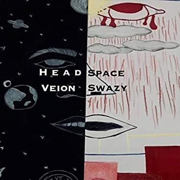 HeadSpace (Swazy and Veion)