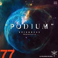 PODIUM EPISODE02 -PROGRESSIVE-