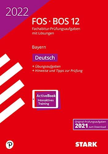 STARK Abiturprüfung FOS/BOS Bayern 2022 - Deutsch 12. Klasse (STARK-Verlag - Abitur-Prüfungen)