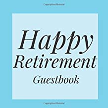 Happy Retirement Guestbook: Aqua Sky Blue Guest Event Signing Book-Visitor Message Gift Log Tracker Recorder Organizer w/ Photo Space-Registry Comment ... Present for Special Memories/Party Reception