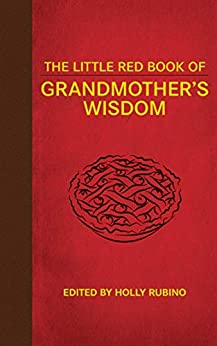 The Little Red Book of Grandmother's Wisdom (Little Red Books) by [Holly Rubino]