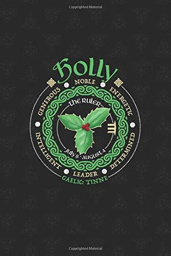 Holly Celtic Tree Zodiac Journal: Celtic Horoscope Druid Ogham Astrology Gift for July - August Birthdays