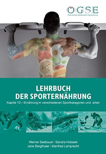 Lehrbuch der Sporternährung: Kapitel 10: Ernährung in verschiedenen Sportkategorien und -arten