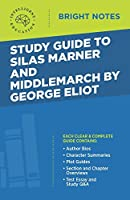 Study Guide to Silas Marner and Middlemarch by George Eliot (Bright Notes)
