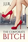 The Corporate Bitch (English Edition)