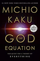 The God Equation: The Quest for a Theory of Everything (Random House Large Print)