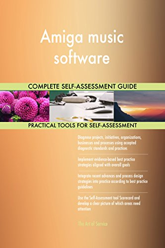 Amiga music software All-Inclusive Self-Assessment - More than 700 Success Criteria, Instant Visual Insights, Comprehensive Spreadsheet Dashboard, Auto-Prioritized for Quick Results