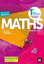 Sigma - MATHEMATIQUES 1re Séries technologiques - Ed. 2019 - Manuel élève d'Anne Heam