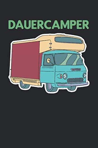 Dauercamper: Wohnwagen Campen Camper Zelten Campingplatz. Notizbuch / Tagebuch / Heft mit Blanko Seiten. Notizheft mit Weißen Blanken Seiten, Malbuch, ... Planer für Termine oder To-Do-Liste.