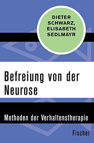 Befreiung von der Neurose: Methoden der Verhaltenstherapie
