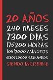 20 AÑOS SIENDO INCREIBLE: REGALO DE CUMPLEAÑOS ORIGINAL Y DIVERTIDO. DIARIO, CUADERNO DE NOTAS, APUNTES O AGENDA.