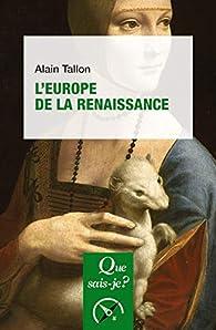 L'Europe de la renaissance par Alain Tallon