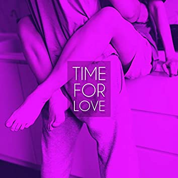 Time for Love – Chillout Background Music for Making Love and Sex