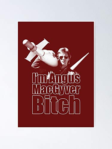 MCTEL I'm Angus Macgyver Btch Poster 11.7x16.5 Inch Frame Board for Office Decor, Best Gift Dad Mom Grandmother and Your Friends
