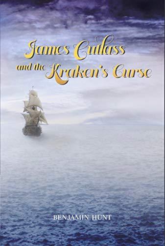 James Cutlass and the Kraken's Curse (English Edition)