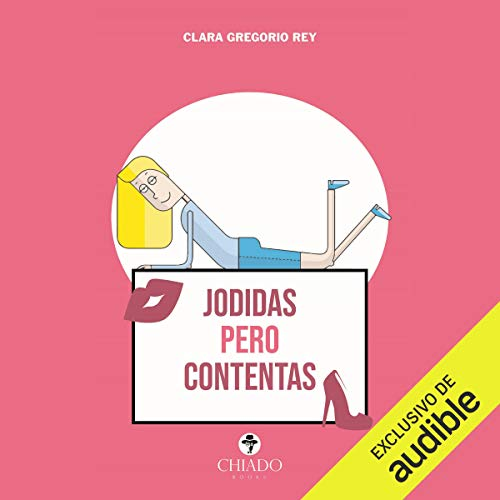 Jodidas pero contentas [Screwed Up but Happy] audiobook cover art