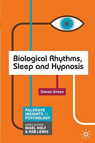 Biological Rhythms, Sleep and Hypnosis (Macmillan...