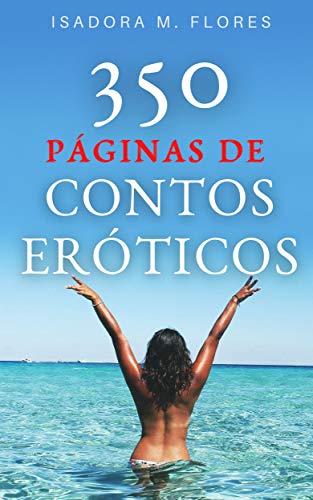 350 Páginas de Contos Eróticos. Uma coletânea para mulheres.: Esposas e maridos cornos. (Portuguese Edition)