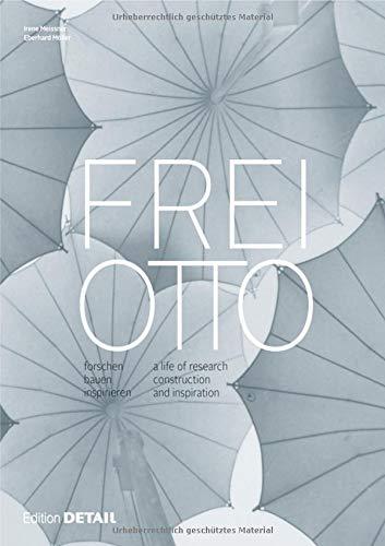 Frei Otto: Forschen, Bauen, Inspirieren / a Life of Research, Construction and Inspiration