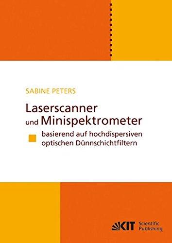 Laserscanner und Minispektrometer basierend auf hochdispersiven optischen Dünnschichtfiltern