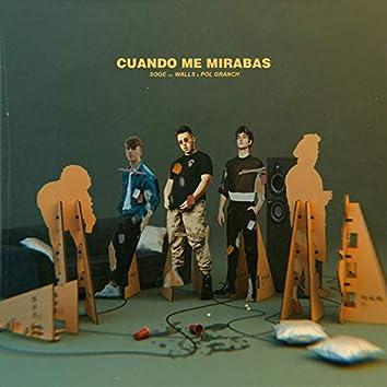 Cuando me mirabas (feat. Walls & Pol Granch)