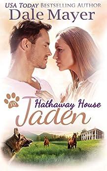 Jaden: A Hathaway House Heartwarming Romance by [Dale Mayer]