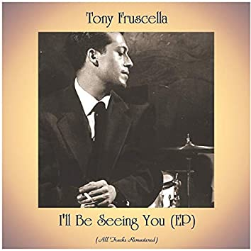 I'll Be Seeing You (EP) [All Tracks Remastered]