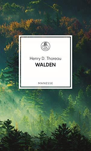 Walden: oder Vom Leben im Wald (Manesse Bibliothek, Band 19)