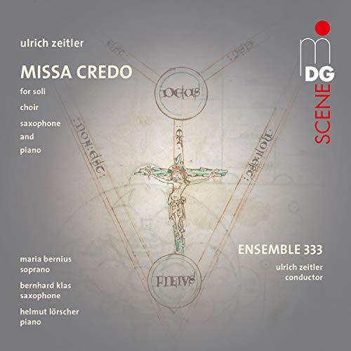 Zeitler: Missa Credo / Ensemble 333. Maria Bernius